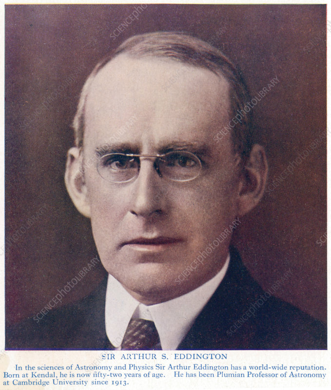 Arthur Stanley Eddington, British astronomer and physicist