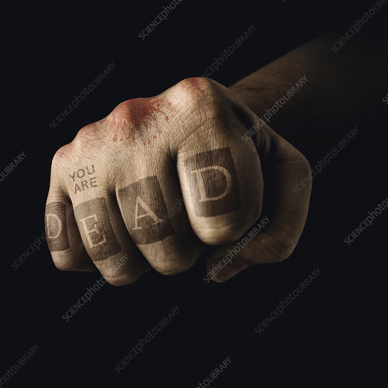 Clenched fist with 'you are dead'